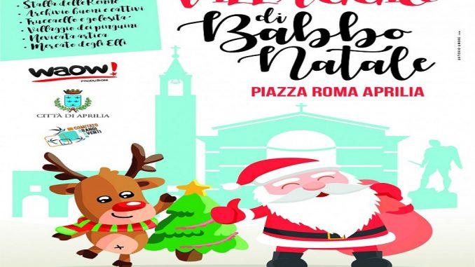 Babbo Natale 8 Dicembre Roma.Il Villaggio Di Babbo Natale Arriva Ad Aprilia Dall 8 Dicembre Fino